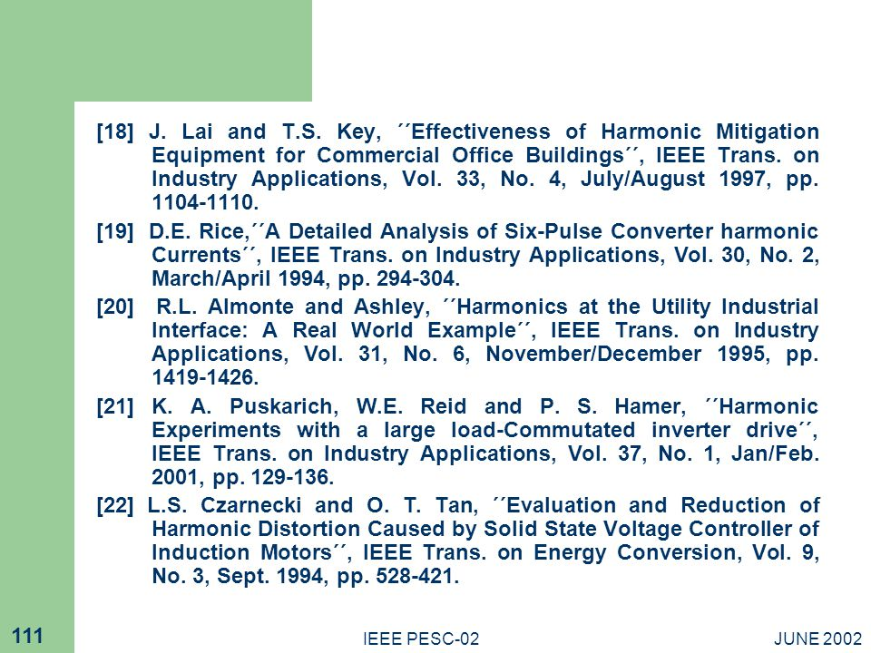 [18] J. Lai and T.S. Key, ΄΄Effectiveness of Harmonic Mitigation Equipment for Commercial Office Buildings΄΄, IEEE Trans. on Industry Applications, Vol. 33, No. 4, July/August 1997, pp. 1104-1110.